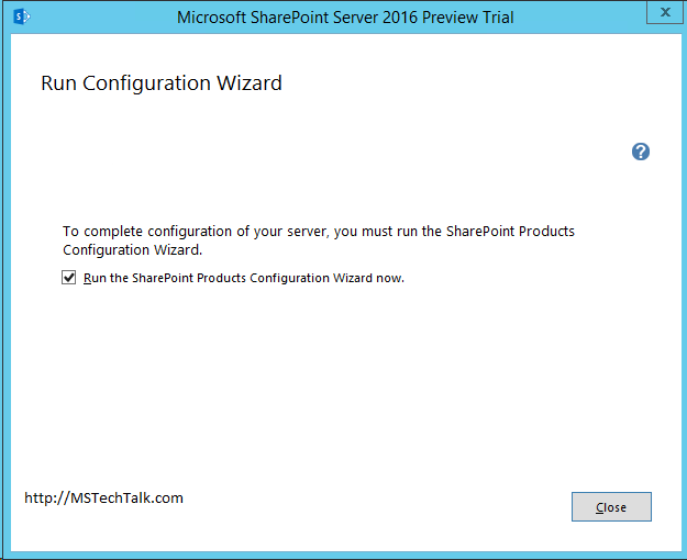 SharePoint Server 2016 - Installation Wizard completed