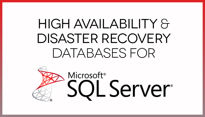 Read more about the article Know SQL Server High Availability and Disaster Recovery Options